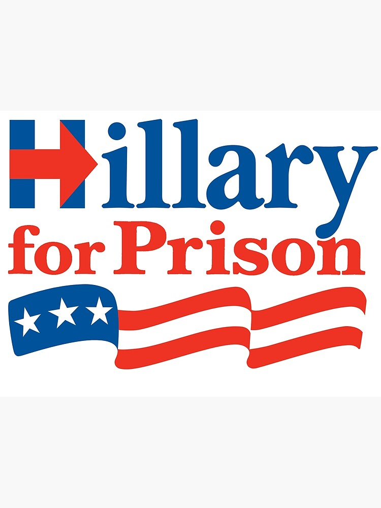 Hillary For Prison by snarkee