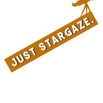 Just Stargaze T shirt by design2try