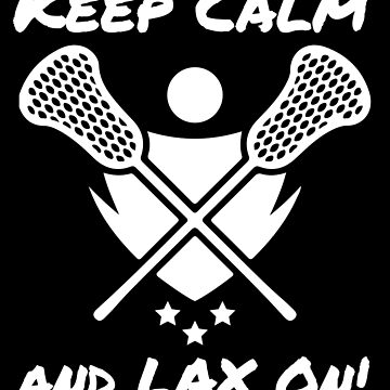 LAX Player Lacrosse Lover Keep Calm and LAX On by KanigMarketplac