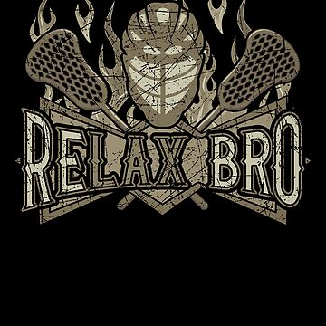 ReLAX Bro Lacrosse Lover Lacrosse Player by KanigMarketplac