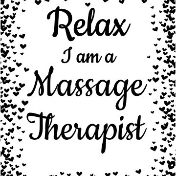 Relax I'm a Massage Therapist by KanigMarketplac