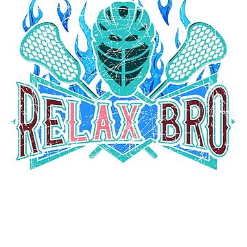 Lacrosse Player ReLAX Bro Lacrosse Team by KanigMarketplac