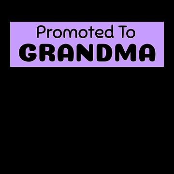 Promoted To Grandma by DogBoo