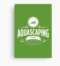 Aquascaping - Expert Canvas Print