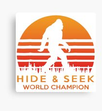 Hide And Seek World Champion Funny Bigfoot Is Real Canvas Print