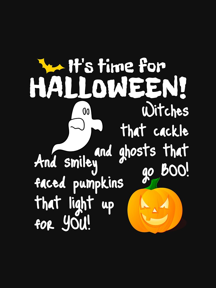 Its Time For Halloween Witches That Cackle And Ghosts That Go Boo And Smiley Faced Pumpkins That Light Up For You by CreativeStrike