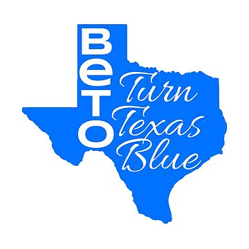 Beto Turn Texas Blue Senate Midterm Election by CreativeStrike