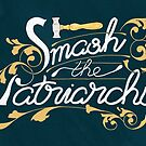 Smash the Patriarchy Feminist Art Nouveau Calligraphy Illustration by arosecast