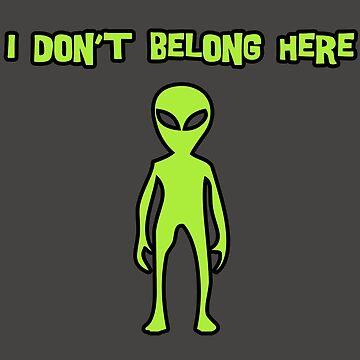 I Don't Belong Here - Alien by Sandyram