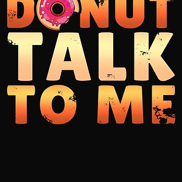 Donut Talk To Me by 64thMixUp