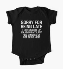 Sorry For Being Late Funny Quote One Piece - Short Sleeve