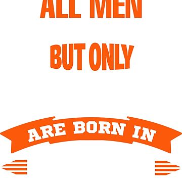 all men are created equal but only the best are born in october by revethi