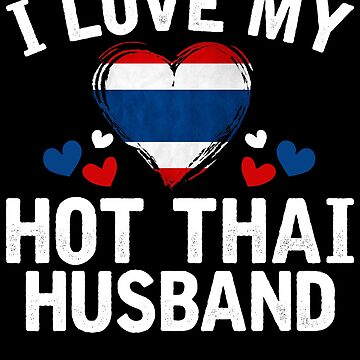 I Love my hot Thai Wife T-shirt gift Idea by BBPDesigns