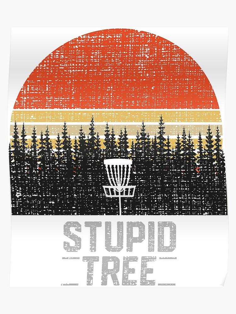 8567b4641 Stupid Tree Funny Frisbee Disc Golf T-Shirt Tee Gift