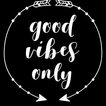 Good Vibes Only Summer by with-care