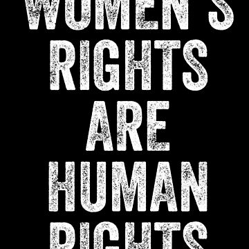 Women's Rights Are Human Rights by with-care