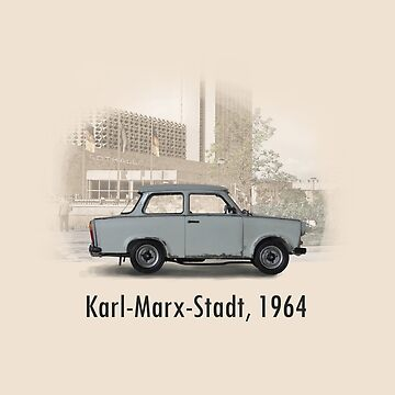 A Trabant in Karl-Marx-Stadt by DaJellah