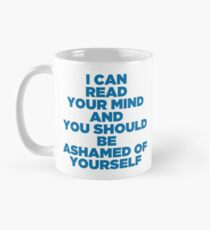 "Maniac - Dr. Azumi Fujita ""I Can Read Your Mind And You Should Be Ashamed Of Yourself"" Mug  Classic Mug"