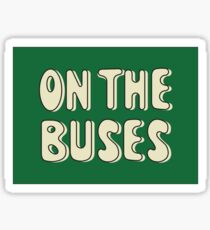 On The Buses Sticker