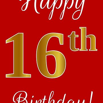 """Elegant, Faux Gold Look Number, """"Happy 16th Birthday!"""" (Red Background) by aponx"""