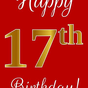 """Elegant, Faux Gold Look Number, """"Happy 17th Birthday!"""" (Red Background) by aponx"""