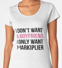 Markiplier Shirt: I Don't Want A Boyfriend I Only Want Markiplier Women's Premium T-Shirt
