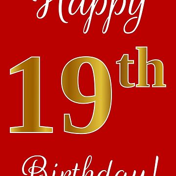 """Elegant, Faux Gold Look Number, """"Happy 19th Birthday!"""" (Red Background) by aponx"""