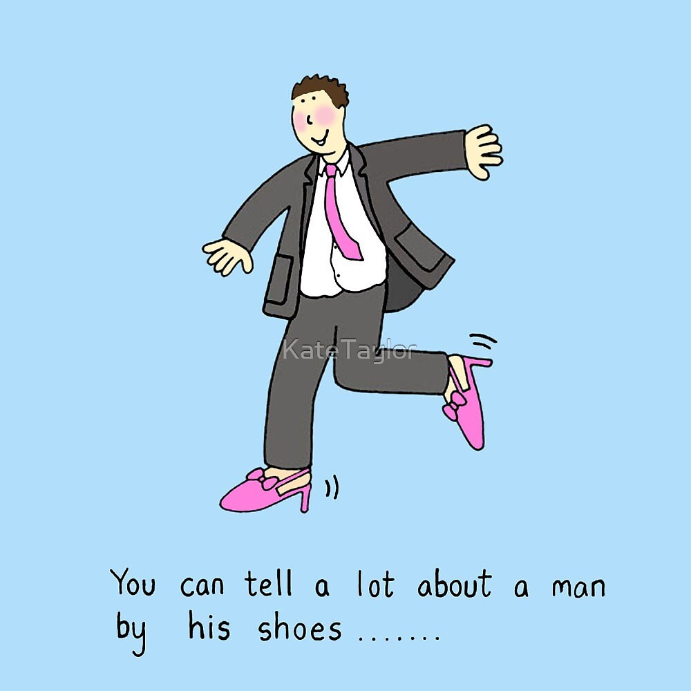 You can tell a lot about a man by his shoes. by KateTaylor