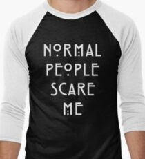 Normal People Scare Me - IV T-Shirt