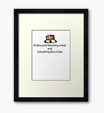 Professional Wrestling is Real Framed Print