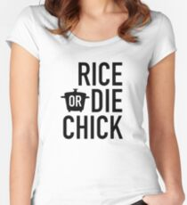 Rice Or Die Chick Women's Fitted Scoop T-Shirt