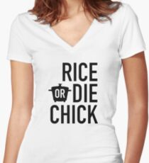 Rice Or Die Chick Women's Fitted V-Neck T-Shirt