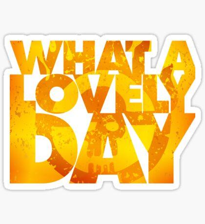What a lovely day v.2 Sticker