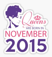 It's My Birthday 3. Made In November 2015. 2015 Gift Ideas. Sticker