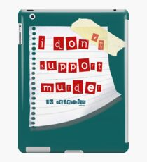 I don't support murder iPad Case/Skin