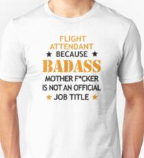 Flight Attendant Badass Mother F*cker Funny Birthday Christmas Unisex T-Shirt