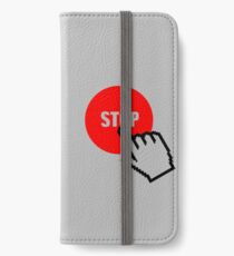 Stop iPhone Wallet/Case/Skin