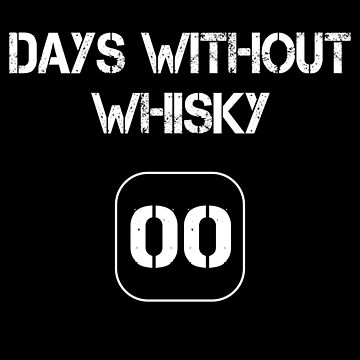 Days Without Whiskey - 00 by MN-Design-W40