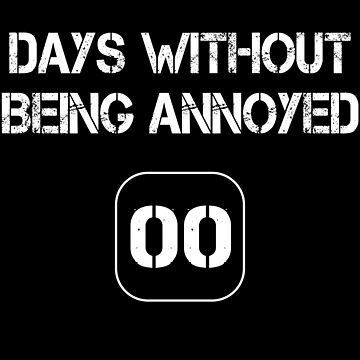 Days Without Being Annoyed - 00 by MN-Design-W40