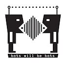 bots will be bots  by kislev