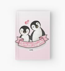 You're my Penguin | When Penguins are in Love Hardcover Journal