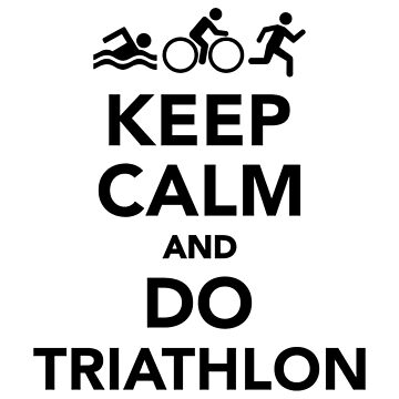 Keep calm and do triathlon by Designzz