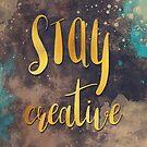 Stay creative #motivationalquote by JBJart