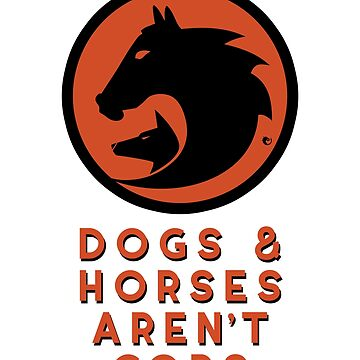 Dogs And Horses Aren't Cops by vaxiin