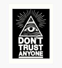 Don't Trust Anyone Art Print