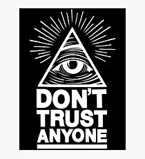 Don't Trust Anyone Photographic Print