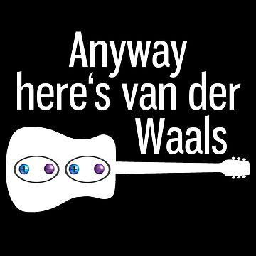 Anyway here's van der Waals science joke by Gifafun