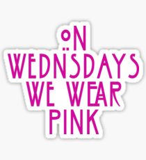 Funny On Wednesdays We Wear Pink Graphic T Shirt Sticker