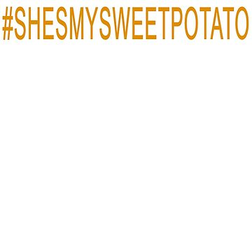 Funny She's My Sweet Potato Shirt I YAM Matching Couples Shirt by mirabhd