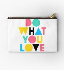 Do What You Love. Studio Pouch